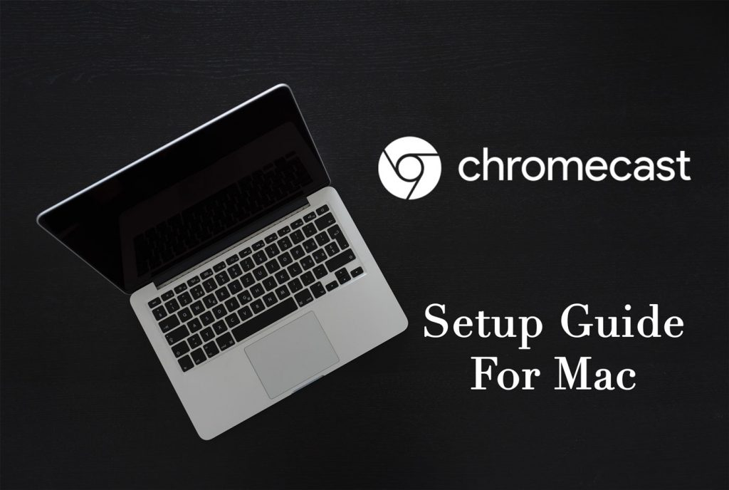 Chromecast not workingon Mac