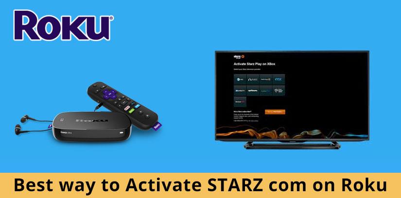 Activate Starz on Roku, Apple TV