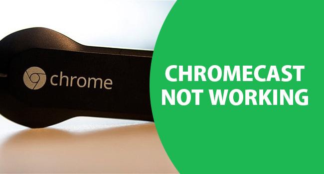 Chromecastnot working